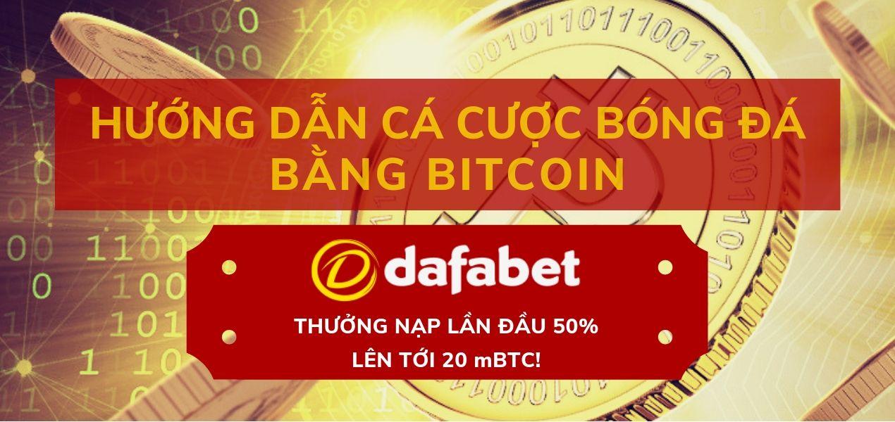 Hướng dẫn cá cược Bitcoin tại nhà cái số một Dafabet