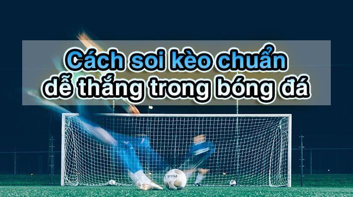 Soi kèo bóng đá – nhận định bóng đá chuẩn từ nhà cái Dafabet